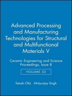 cover image of Advanced Processing and Manufacturing Technologies for Structural and Multifunctional Materials V