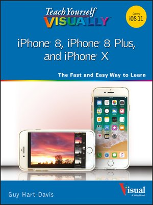 cover image of Teach Yourself VISUALLY iPhone 8, iPhone 8 Plus, and iPhone X