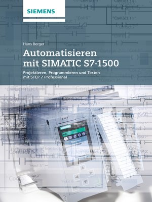 cover image of Automatisieren mit SIMATIC S7-1500