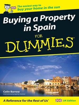 Buying a property in spain for dummies by colin barrow for Best way to borrow money to buy land