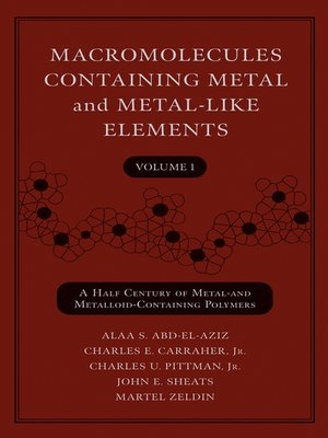 cover image of Macromolecules Containing Metal and Metal-Like Elements, a Half-Century of Metal- and Metalloid-Containing Polymers
