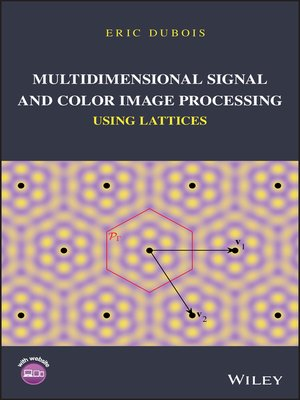 cover image of Multidimensional Signal and Color Image Processing Using Lattices