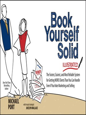 Book yourself solid illustrated by michael port overdrive rakuten book yourself solid illustrated solutioingenieria Choice Image