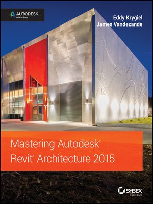 cover image of Mastering Autodesk Revit Architecture 2015