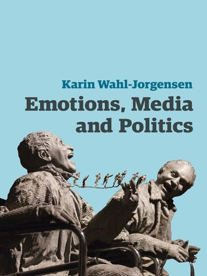 cover image of Emotions, Media and Politics