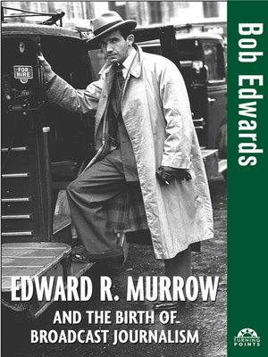 cover image of Edward R. Murrow and the Birth of Broadcast Journalism