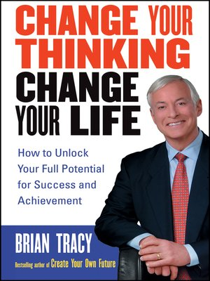 cover image of Change Your Thinking, Change Your Life