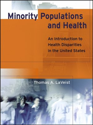 Minority populations and health by thomas a laveist overdrive cover image fandeluxe Gallery