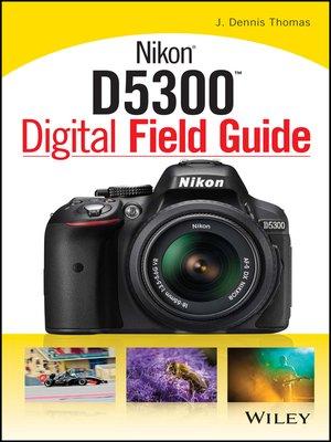 cover image of Nikon D5300 Digital Field Guide