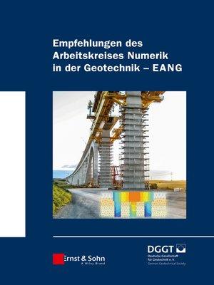 "cover image of Empfehlungen des Arbeitskreises ""Numerik in der Geotechnik""--EANG"