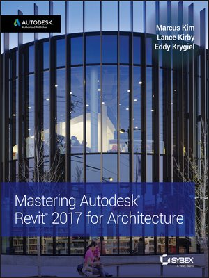 cover image of Mastering Autodesk Revit 2017 for Architecture