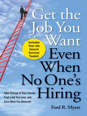 cover image of Get the Job You Want, Even When No One's Hiring