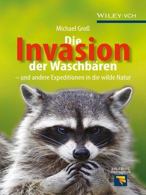 cover image of Die Invasion der Waschbären