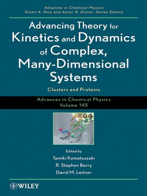 cover image of Advances in Chemical Physics, Advancing Theory for Kinetics and Dynamics of Complex, Many-Dimensional Systems