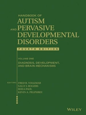 cover image of Handbook of Autism and Pervasive Developmental Disorders, Diagnosis, Development, and Brain Mechanisms, Volume 1