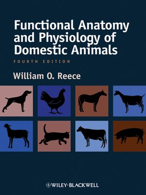 Functional Anatomy and Physiology of Domestic Animals by William O ...