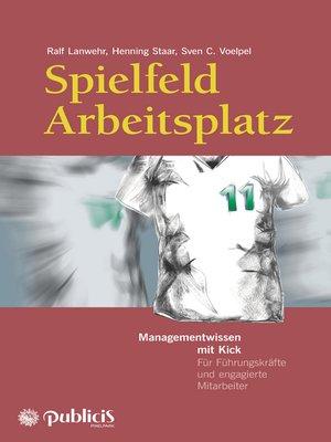 cover image of Spielfeld Arbeitsplatz Managementwissen mit Kick
