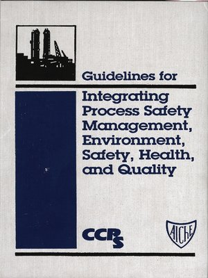 cover image of Guidelines for Integrating Process Safety Management, Environment, Safety, Health, and Quality