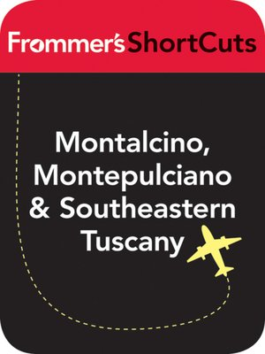 cover image of Montalcino, Montepulciano and Southeastern Tuscany, Italy