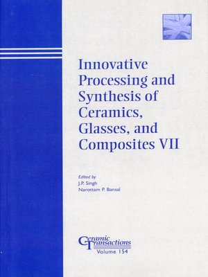 cover image of Innovative Processing and Synthesis of Ceramics, Glasses, and Composites VII
