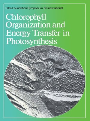 cover image of Chlorophyll Organization and Energy Transfer in Photosynthesis