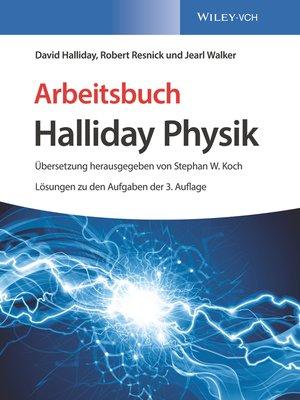 cover image of Arbeitsbuch Halliday Physik, Lösungen zu den Aufgaben der 3. Auflage