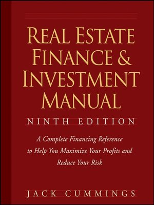 Real Estate Finance and Investment Manual by Jack Cummings