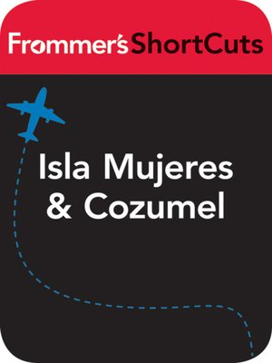 cover image of Isla Mujeres and Cozumel, Mexico