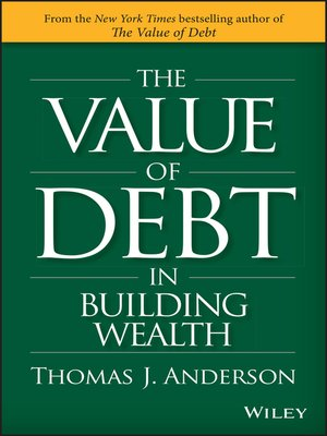 cover image of The Value of Debt in Building Wealth