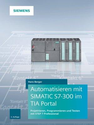 cover image of Automatisieren mit SIMATIC S7-300 im TIA Portal