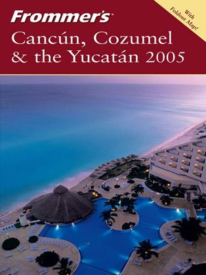 cover image of Frommer's Cancún, Cozumel & the Yucatán 2005