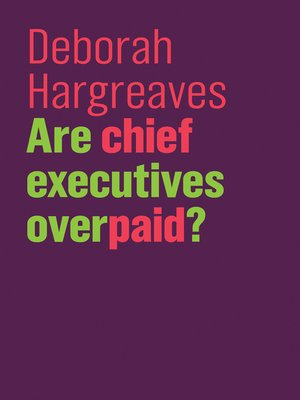 cover image of Are Chief Executives Overpaid?