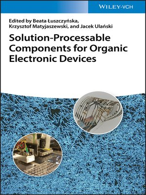 cover image of Solution-Processable Components for Organic Electronic Devices