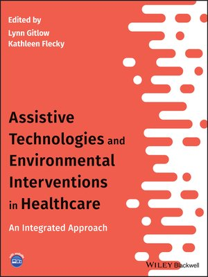 cover image of Assistive Technologies and Environmental Interventions in Healthcare