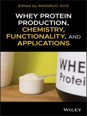 cover image of Whey Protein Production, Chemistry, Functionality, and Applications