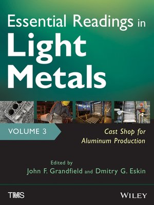cover image of Essential Readings in Light Metals, Cast Shop for Aluminum Production