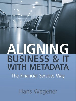 cover image of Aligning Business and IT with Metadata