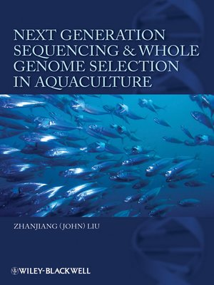 cover image of Next Generation Sequencing and Whole Genome Selection in Aquaculture