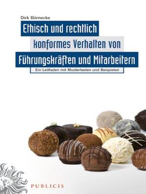 cover image of Ethisch und rechtlich konformes Verhalten von Führungskräften und Mitarbeitern