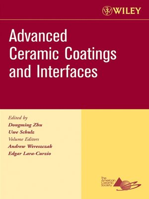 cover image of Advanced Ceramic Coatings and Interfaces, Ceramic Engineering and Science Proceedings, Cocoa Beach