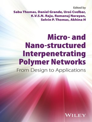 cover image of Micro- and Nano-Structured Interpenetrating Polymer Networks