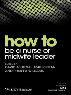 cover image of How to be a Nurse or Midwife Leader