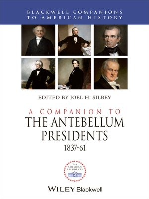 cover image of A Companion to the Antebellum Presidents 1837-1861