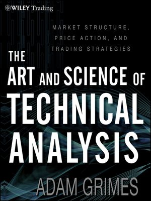 the art and science of technical analysis adam grimes pdf