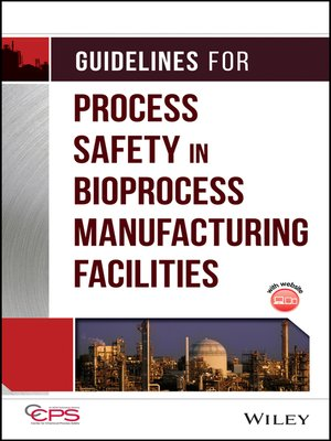 cover image of Guidelines for Process Safety in Bioprocess Manufacturing Facilities