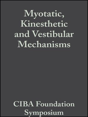cover image of Myotatic, Kinesthetic and Vestibular Mechanisms