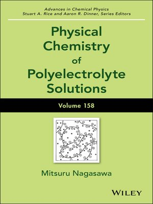 cover image of Advances in Chemical Physics, Physical Chemistry of Polyelectrolyte Solutions