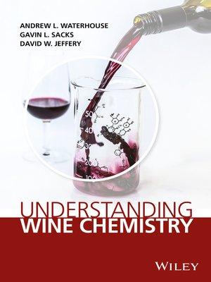 cover image of Understanding Wine Chemistry