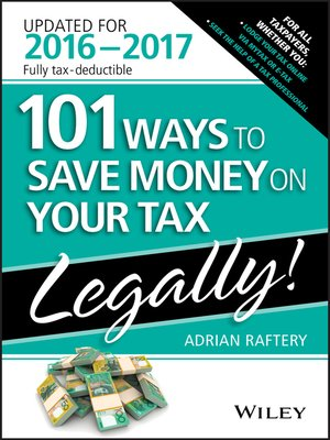 cover image of 101 Ways to Save Money On Your Tax—Legally 2016-2017