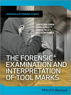 cover image of The Forensic Examination and Interpretation of Tool Marks
